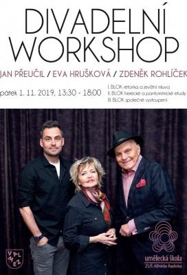 Divadelní workshop pro žáky s Janem Přeučilem / Evou Hruškovou / Zdeňkem Rohlíčkem